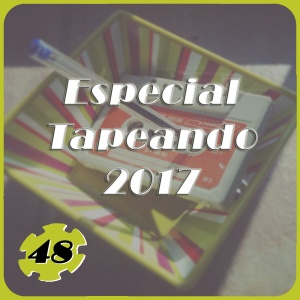 Especial Tapeando 2017, EspecialTapeando, radio, podcast, tapeando radio, tapeandoradio